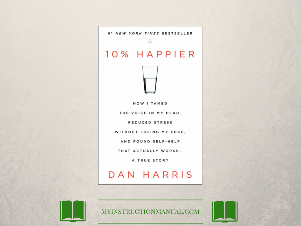 Book Review: 10% Happier | My Instruction Manual
